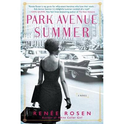 Park Avenue Summer - by  Renée Rosen (Paperback)
