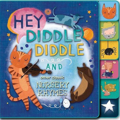 Hey, Diddle Diddle and Other Classic Nursery Rhymes - (Board_book)