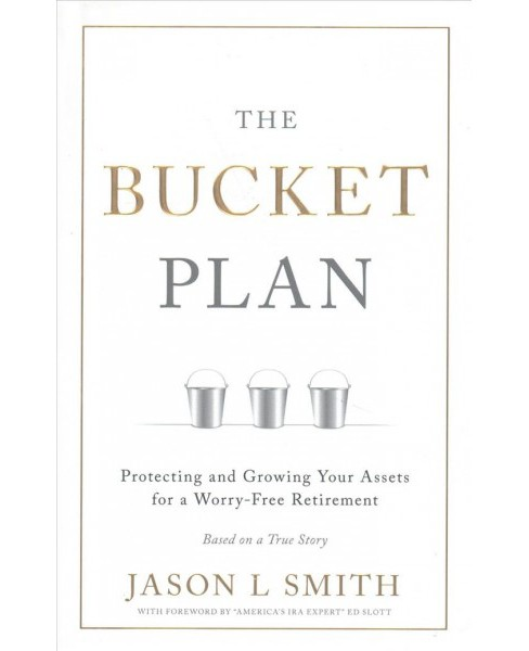 Bucket Plan : Protecting and Growing Your Assets for a Worry-free Retirement (Hardcover) (Jason L. - image 1 of 1
