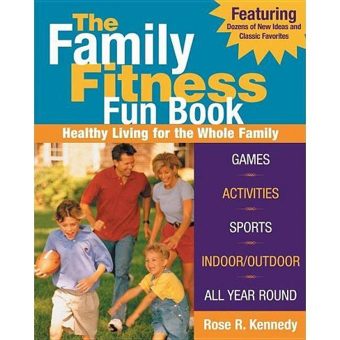 The Family Fitness Fun Book - by  Rose R Kennedy (Paperback) - image 1 of 1
