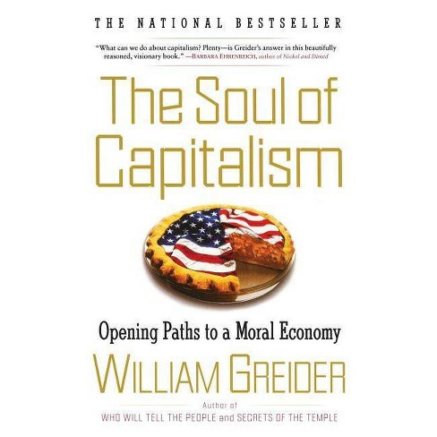 The Soul of Capitalism - by  William Greider (Paperback) - image 1 of 1