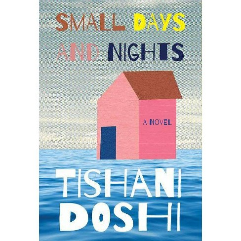 Small Days and Nights - by  Tishani Doshi (Hardcover) - image 1 of 1