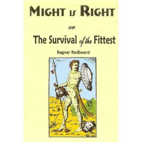 Might Is Right - By Ragnar Redbeard (paperback) : Target