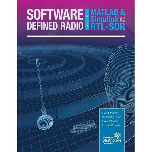 Software Defined Radio Using MATLAB & Simulink and the Rtl-Sdr - (Paperback)