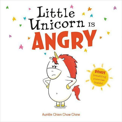 Little Unicorn Is Angry - by  Aurlie Chien Chow Chine (Hardcover) - image 1 of 1