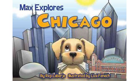 Max Explores Chicago (Hardcover) (Reji Laberje) - image 1 of 1