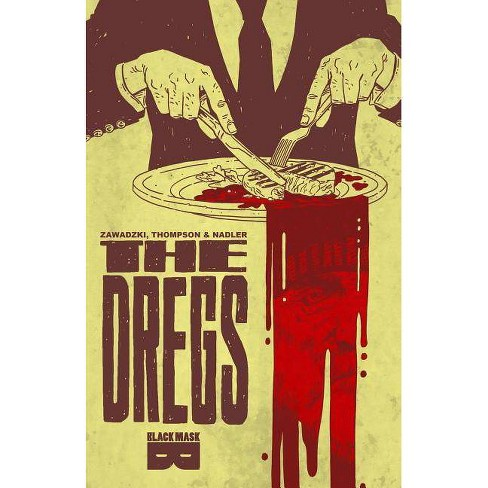 The Dregs Tp Vol 01 - by  Lonnie Nadler & Zac Thompson (Paperback) - image 1 of 1