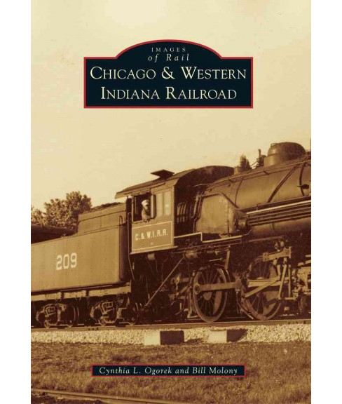 Chicago & Western Indiana Railroad (Paperback) (Cynthia L. Ogorek & Bill Molony) - image 1 of 1