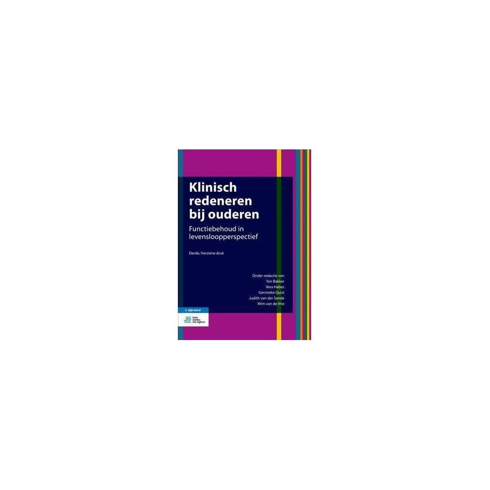 Klinisch Redeneren Bij Ouderen - 3 by Ton Bakker (Paperback)