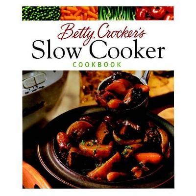 Betty Crocker's Slow Cooker Cookbook - (Betty Crocker Cooking)(Hardcover)