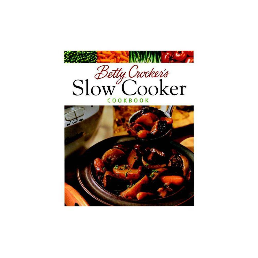 Betty Crocker S Slow Cooker Cookbook Betty Crocker Cooking Hardcover