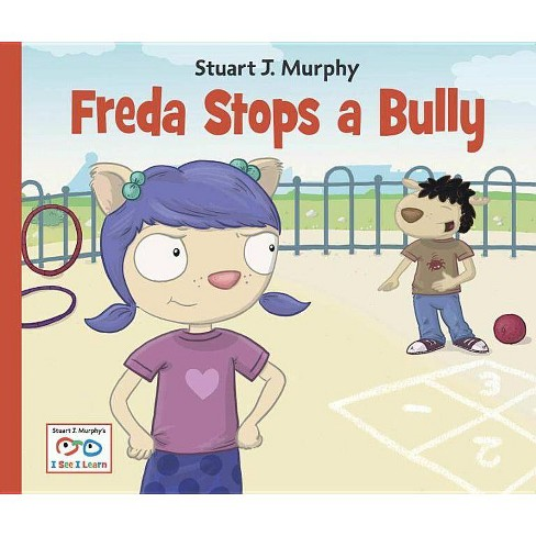 Freda Stops a Bully - (Stuart J. Murphy's I See I Learn: Emotional Skills) by  Stuart J Murphy - image 1 of 1