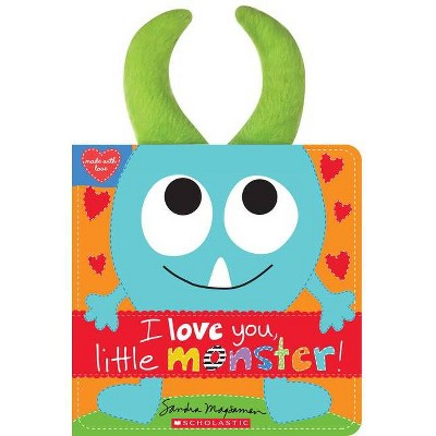 I Love You, Little Monster! - (Made with Love) by Sandra Magsamen (Hardcover)