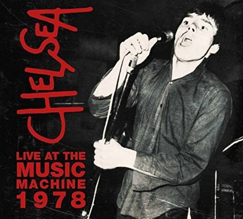 Chelsea - Live At The Music Machine 78 (CD) - image 1 of 1