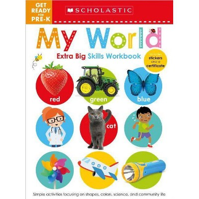 Get Ready for Pre-k Extra Big Skills : My World - Workbook (Paperback) - by Scholastic