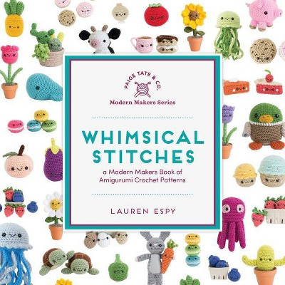 Whimsical Stitches - (Modern Makers) by  Lauren Espy (Hardcover)