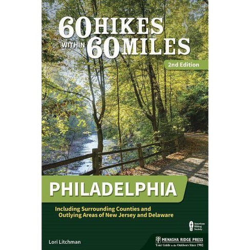 60 Hikes Within 60 Miles: Philadelphia - 2 Edition by  Lori Litchman (Paperback) - image 1 of 1