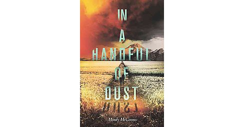 In a Handful of Dust (Reprint) (Paperback) (Mindy McGinnis) - image 1 of 1