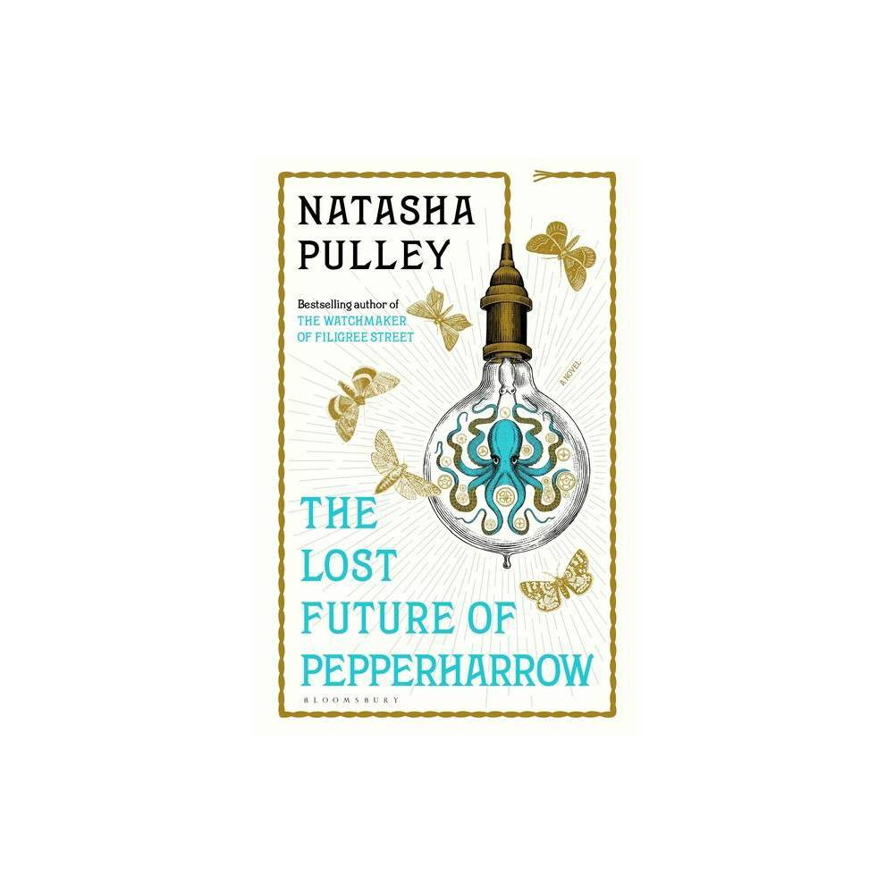 The Lost Future Of Pepperharrow By Natasha Pulley Hardcover