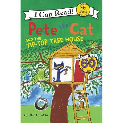 Pete the Cat and the Tip-top Tree House (Paperback)(James Dean)