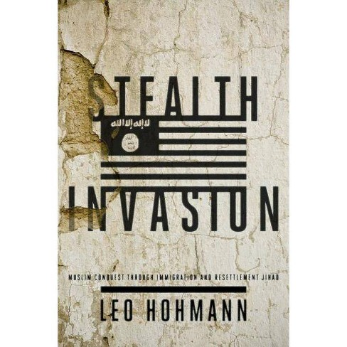 Stealth Invasion - by  Leo Hohmann (Hardcover) - image 1 of 1