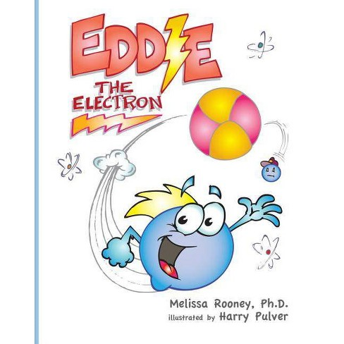 Eddie the Electron - by  Melissa Rooney (Paperback) - image 1 of 1