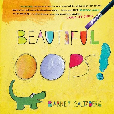 Beautiful Oops! - by Barney Saltzberg (Hardcover)