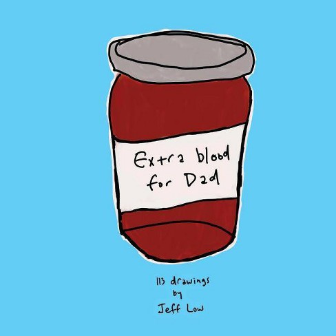 Extra Blood for Dad - by  Jeff Low (Paperback) - image 1 of 1