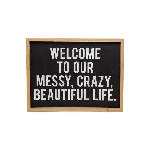 """Black and White """"Welcome To Our Messy, Crazy, Beautiful Life"""" Wood Wall Sign - Foreside Home & Garden - image 1 of 4"""