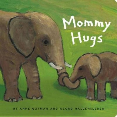 Mommy Hugs - by Anne Gutman (Board Book)