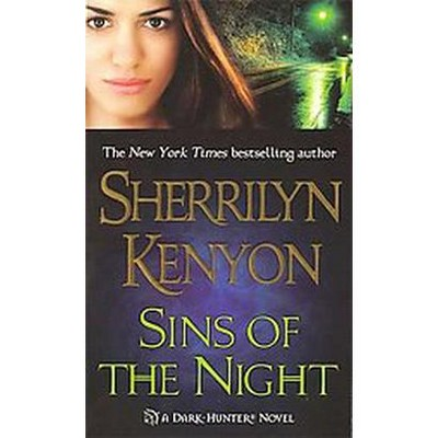 Sins Of The Night ( The Dark-Hunters) (Reissue) (Paperback) by Sherrilyn Kenyon