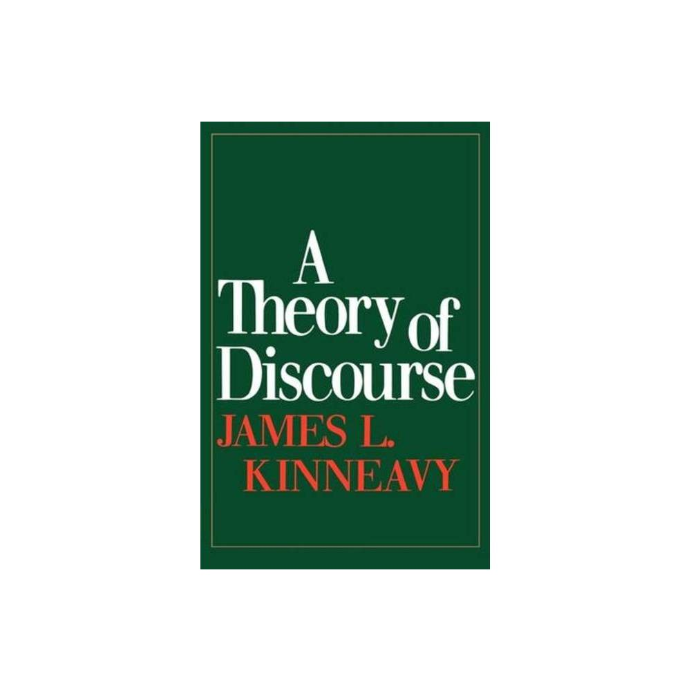 A Theory Of Discourse By James L Kinneavy Paperback