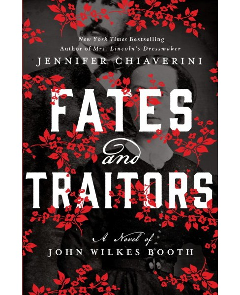 Fates and Traitors : A Novel of John Wilkes Booth (Large Print) (Paperback) (Jennifer Chiaverini) - image 1 of 1