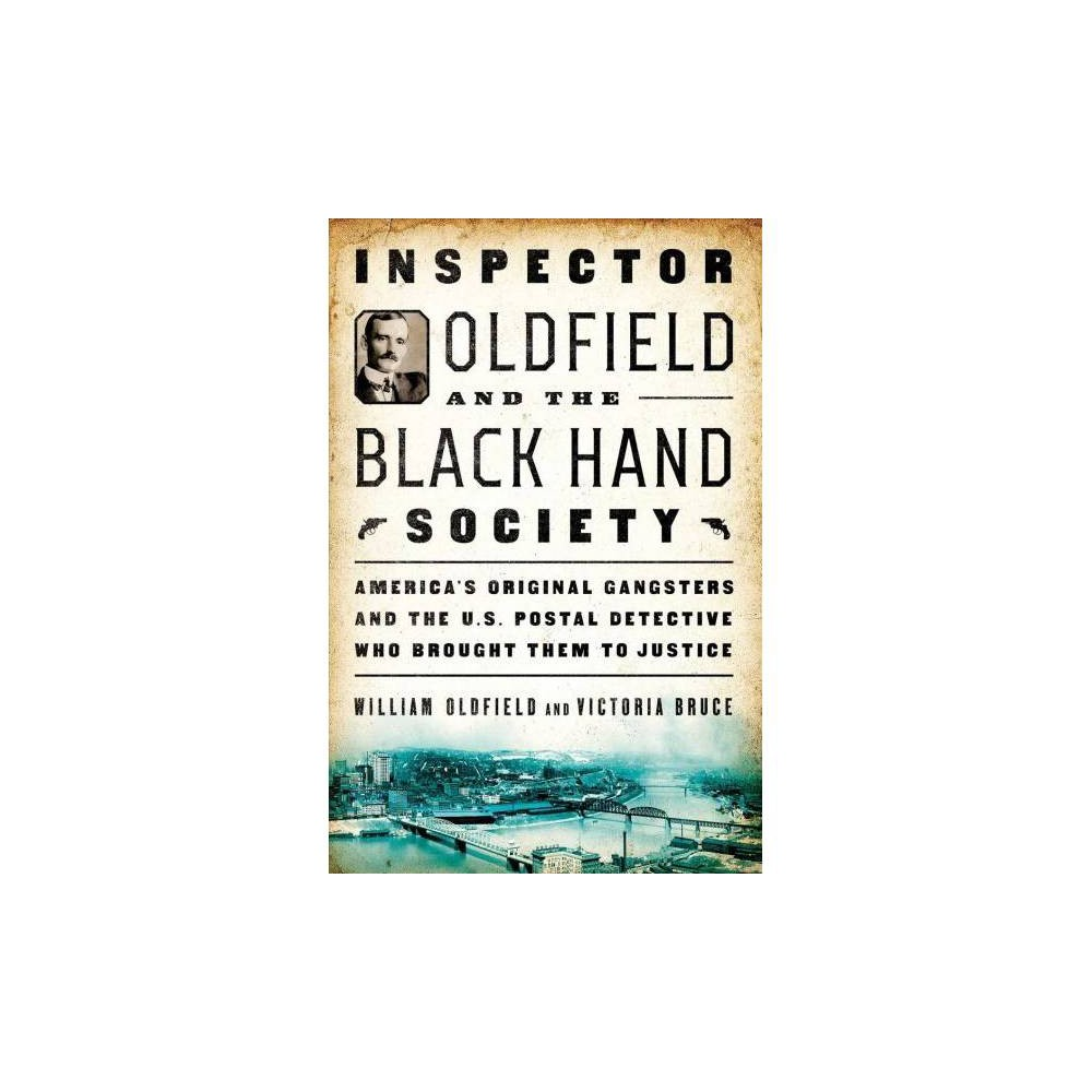 Inspector Oldfield and the Black Hand Society - by William Oldfield (Paperback)