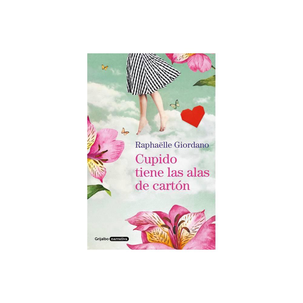 Cupido Tiene Las Alas De Cart N Cupid Has Cardboard Wings By Raphaelle Giordano Paperback