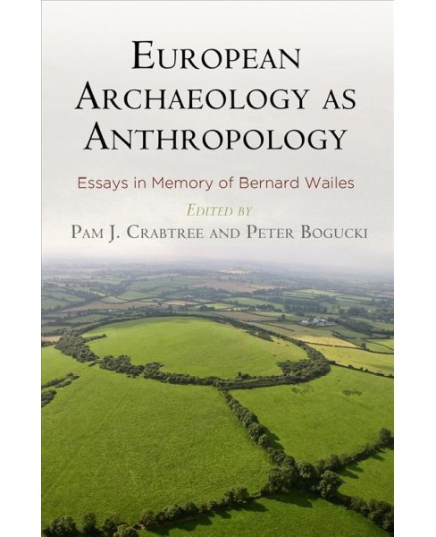 European Archaeology As Anthropology : Essays in Memory of Bernard Wailes (Hardcover) - image 1 of 1