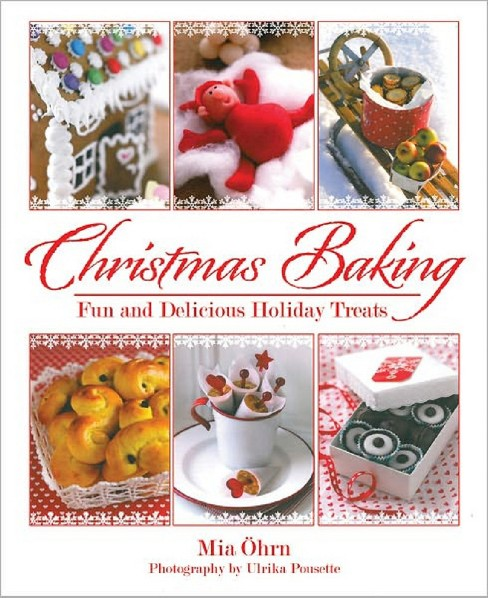 Christmas Baking : Fun and Delicious Holiday Treats (Hardcover) (Mia u00d6hrn) - image 1 of 4