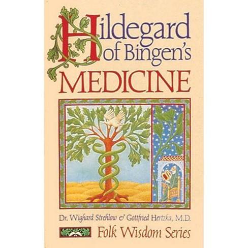 Hildegard of Bingen's Medicine - (Folk Wisdom Series) by  Strehlow & Gottfried Hertzka (Paperback) - image 1 of 1