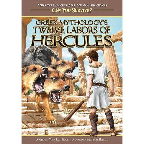 Greek Mythology's Twelve Labors of Hercules - (Can You Survive?) by  Brandon Terrell (Paperback) - image 1 of 1