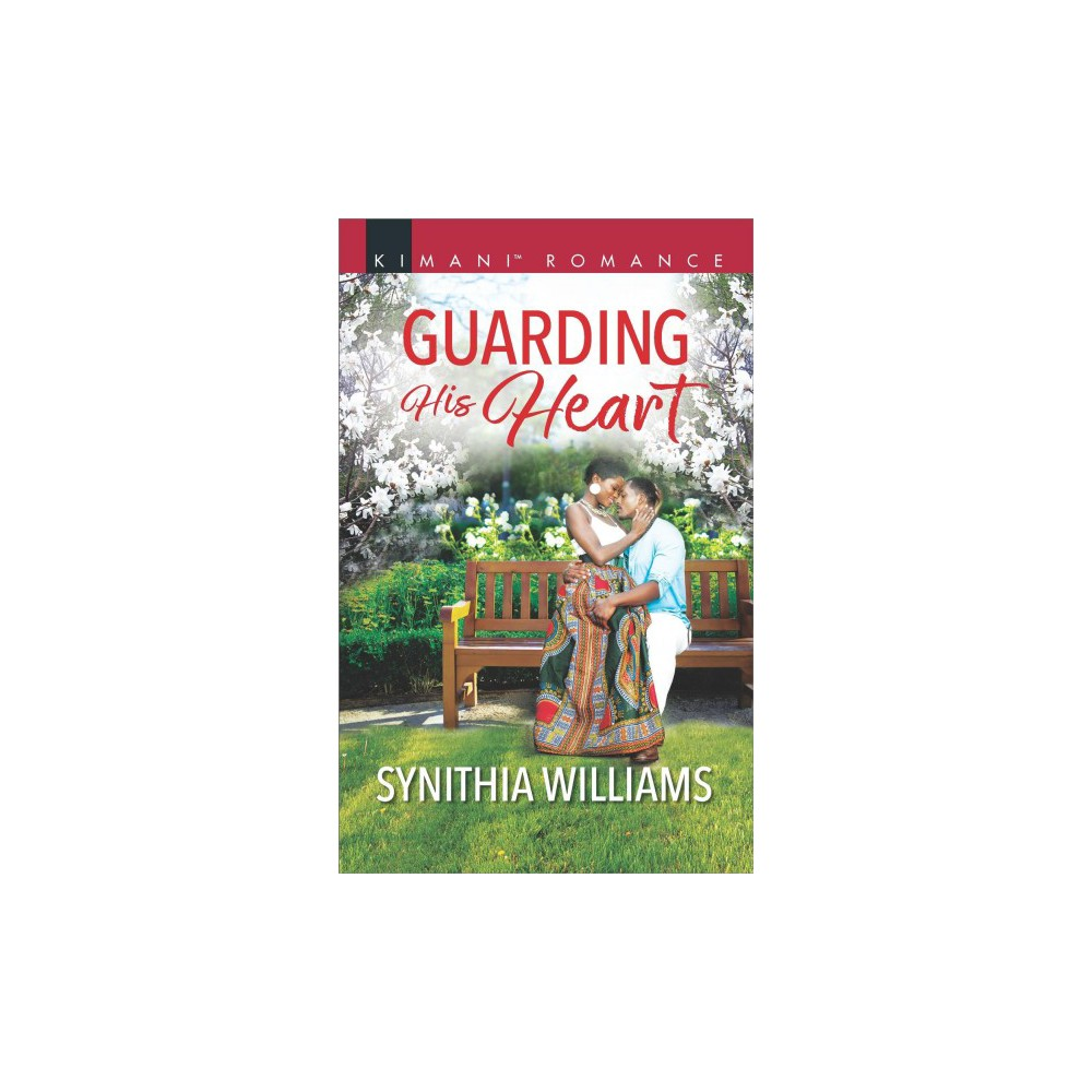 Guarding His Heart - (Kimani Romance) by Synithia Williams (Paperback)