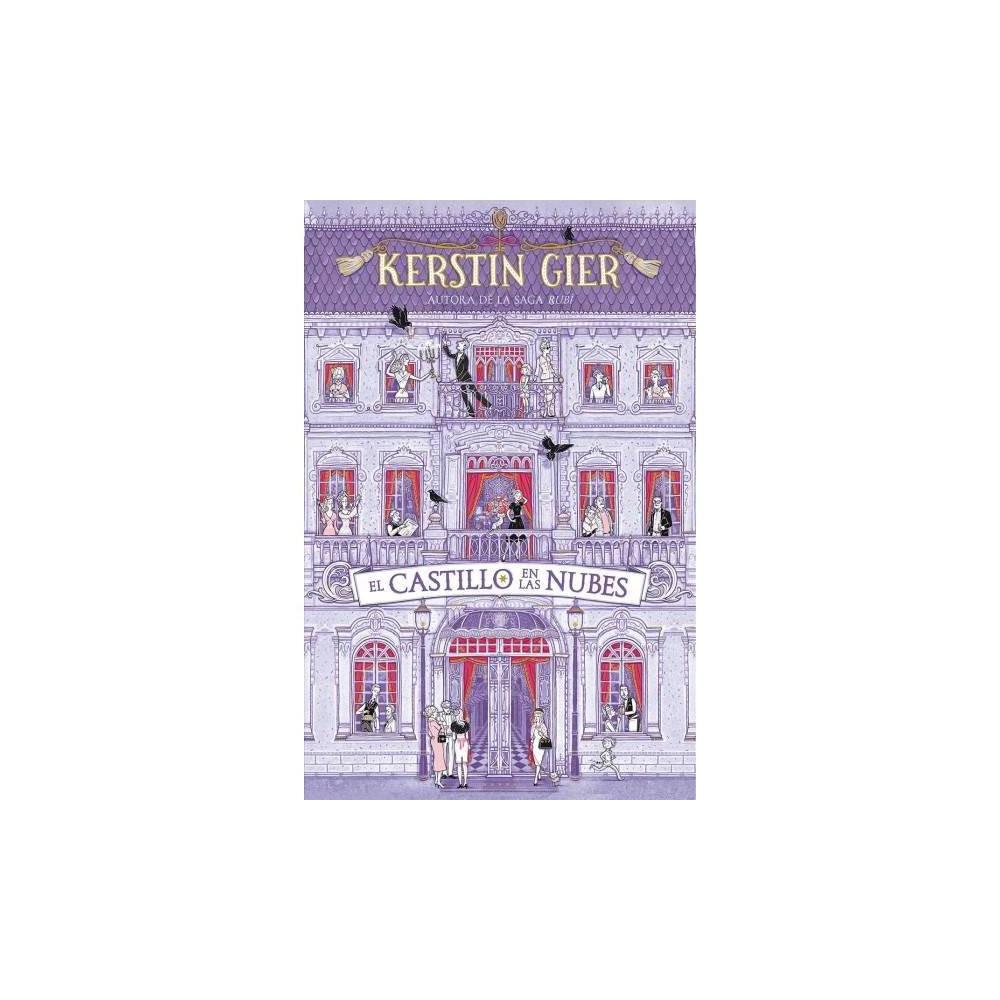 El castillo en las nubes/ The Castle in the Clouds - by Kerstin Gier (Hardcover)