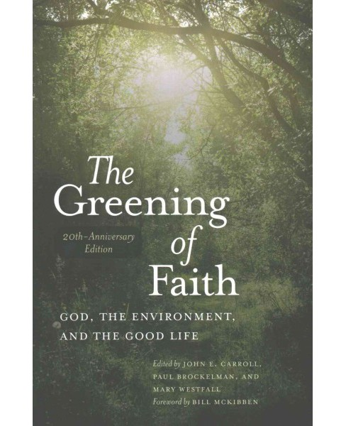 Greening of Faith : God, the Environment, and the Good Life (Paperback) - image 1 of 1