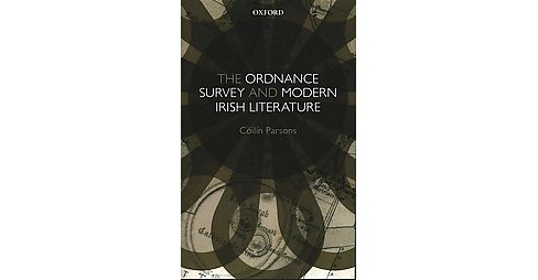 Ordnance Survey and Modern Irish Literature (Hardcover) (Coilin Parsons) - image 1 of 1