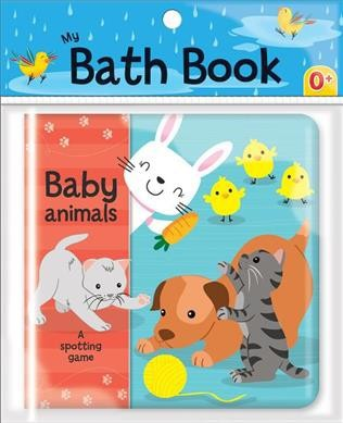 Baby Animals: A Spotting Game (My Bath Book)- (Novelty Book)