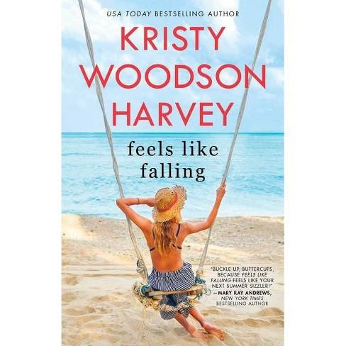 Feels Like Falling - by  Kristy Woodson Harvey (Paperback) - image 1 of 1