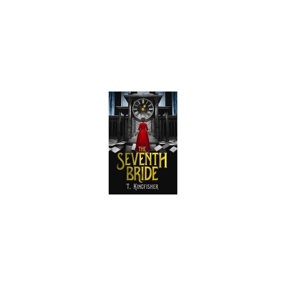 Seventh Bride (Paperback) (T. Kingfisher)