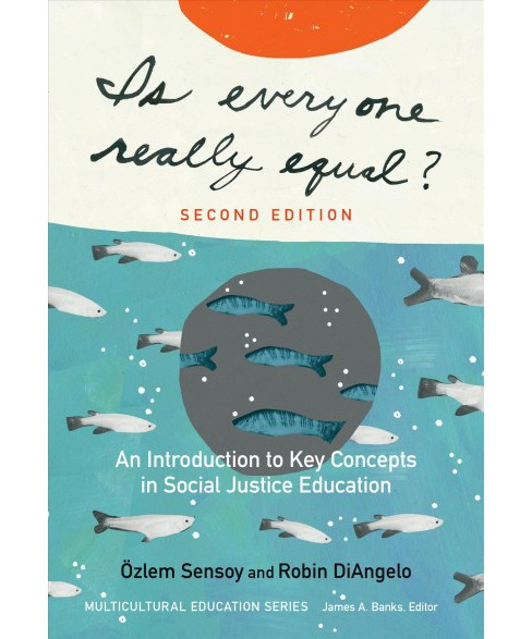 Is Everyone Really Equal? : An Introduction to Key Concepts in Social Justice Education (Paperback) - image 1 of 1