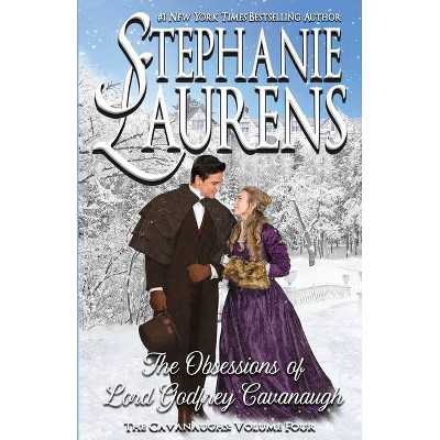 The Obsessions of Lord Godfrey Cavanaugh - (Cavanaughs) by  Stephanie Laurens (Paperback)