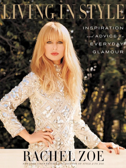 Living in Style: Inspiration and Advice for Everyday Glamour (Hardcover) (Rachel Zoe) - image 1 of 1