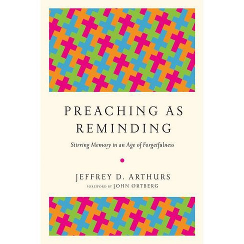 Preaching as Reminding - by  Jeffrey D Arthurs (Paperback) - image 1 of 1